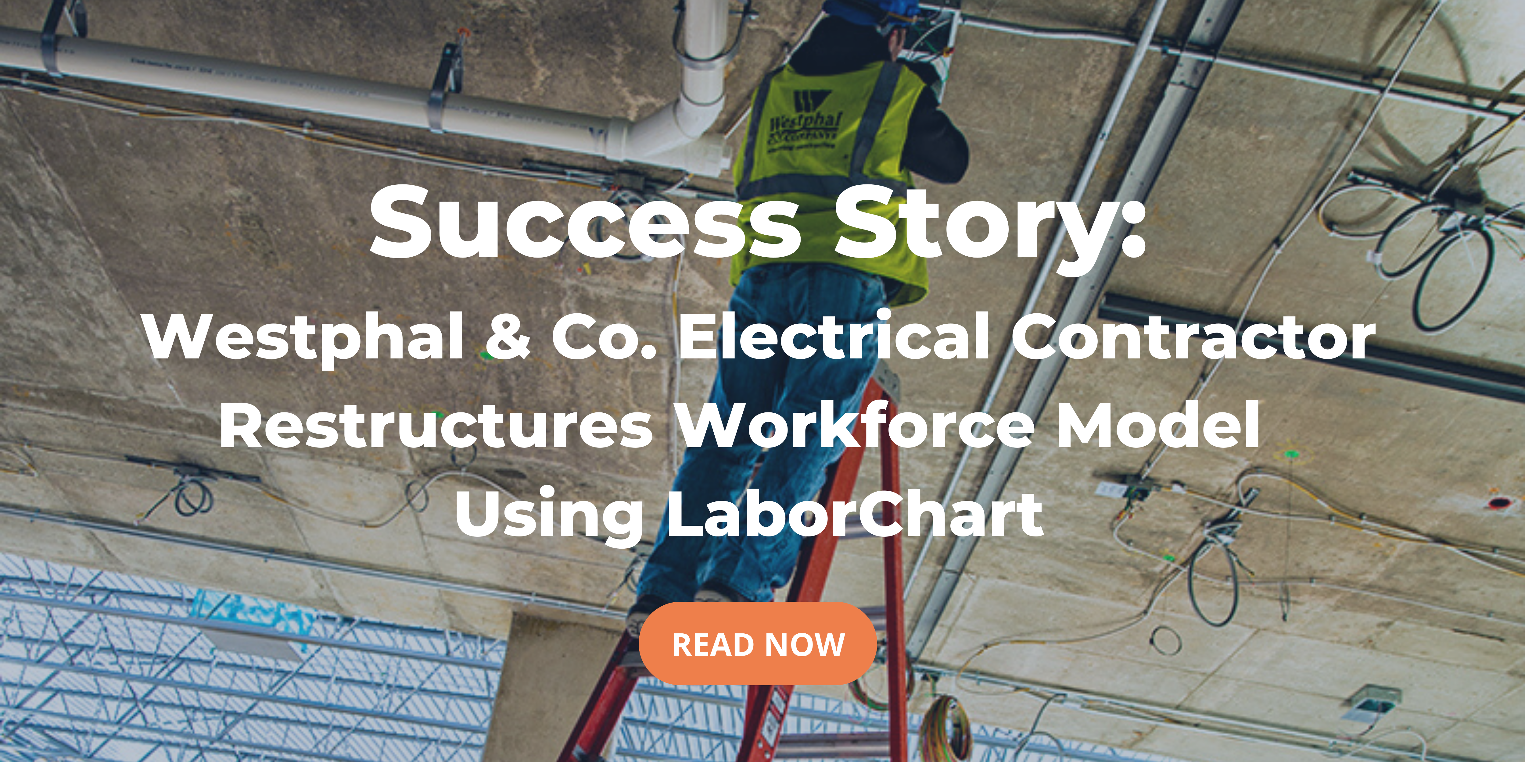 Click to read a success story about Westphal & Co.'s experience with LaborChart.