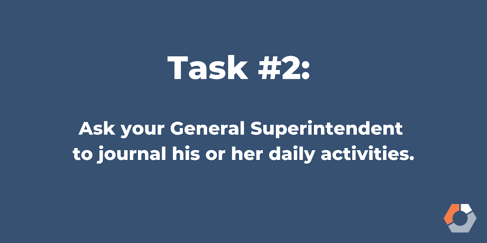 Ask your General Superintendent to journey his or her daily activities.